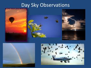 Day Sky Observations