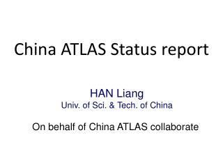 China ATLAS Status report