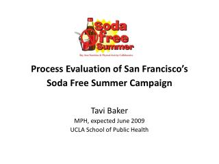 Process Evaluation of San Francisco's  Soda Free Summer Campaign