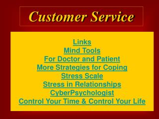 Links Mind Tools For Doctor and Patient More Strategies for Coping Stress Scale Stress in Relationships CyberPsychologis