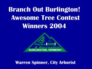 Branch Out Burlington!  Awesome Tree Contest  Winners 2004