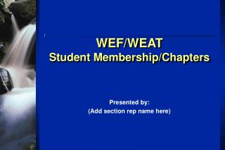 WEF/WEAT  Student Membership/Chapters