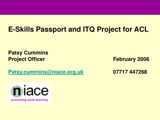 E-Skills Passport and ITQ Project for ACL Patsy Cummins  Project Officer				      February 2006