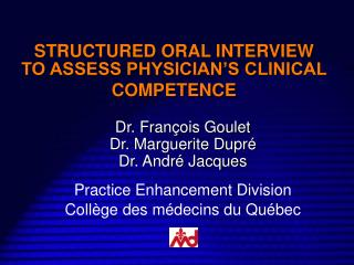 STRUCTURED ORAL INTERVIEW   TO ASSESS PHYSICIAN'S CLINICAL COMPETENCE