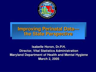 Improving Perinatal Data— the State Perspective