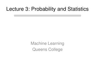 Lecture  3:  Probability and Statistics