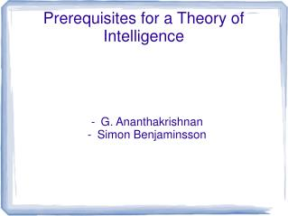 Prerequisites for a Theory of Intelligence