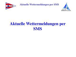 Aktuelle Wettermeldungen per SMS