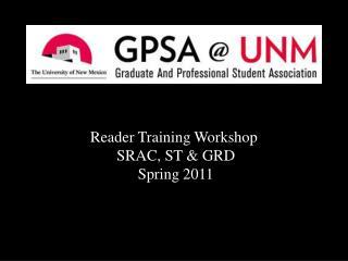 Reader Training Workshop  SRAC, ST & GRD Spring  2011