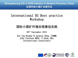 International EG Best practice Workshop ????????????? 26 th  September 2013