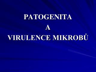 PATOGENITA  A  VIRULENCE MIKROBU