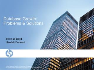 Database Growth:  Problems  Solutions