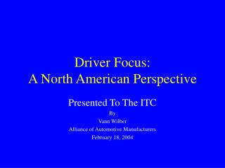Driver Focus: A North American Perspective