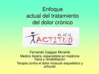 Enfoque actual del tratamiento del dolor crónico