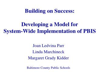 Building on Success: Developing a Model for  System-Wide Implementation of PBIS