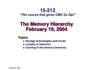 The Memory Hierarchy February 19, 2004