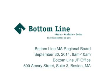 Bottom Line MA Regional Board September 30,  2014,  8a m-10am Bottom Line JP Office