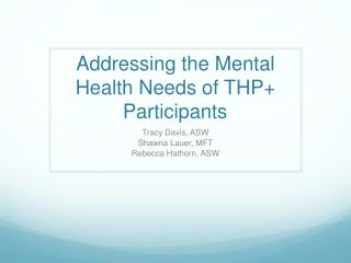 Addressing the Mental Health Needs of THP+ Participants