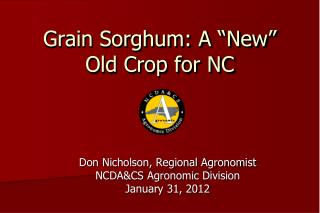 "Grain Sorghum: A ""New"" Old Crop for NC"
