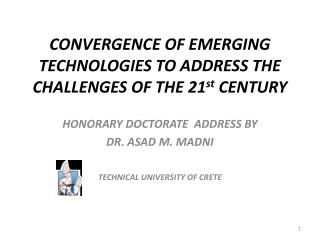 CONVERGENCE OF EMERGING TECHNOLOGIES TO ADDRESS THE CHALLENGES OF THE 21 st  CENTURY