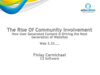 The Rise Of Community Involvement