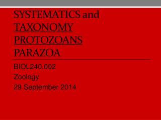 Systematics  and Taxonomy Protozoans Parazoa