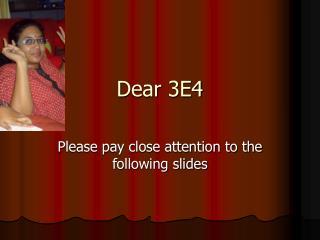 Dear 3E4