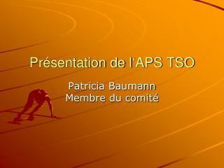 Présentation de l' APS TSO
