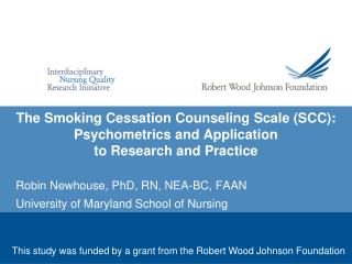 Robin Newhouse, PhD, RN, NEA-BC, FAAN University of Maryland School of Nursing