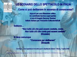 LO SCENARIO DELLO SPETTACOLO IN ITALIA
