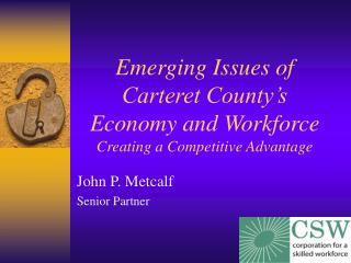 Emerging Issues of Carteret County's Economy and Workforce Creating a Competitive Advantage