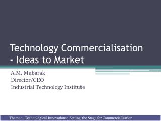Technology Commercialisation - Ideas to Market