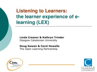 Listening to Learners: the learner experience of e-learning (LEX)