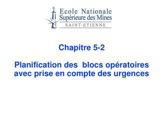 Chapitre 5-2 Planification des  blocs opératoires avec prise en compte des urgences