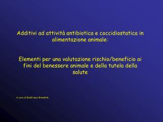 Additivi ad attivit� antibiotica e coccidiostatica in alimentazione animale: