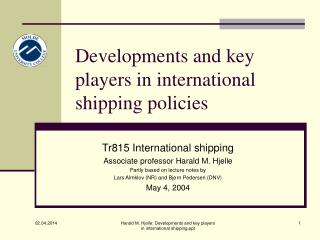 Developments and key players in international shipping policies