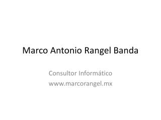 Marco Antonio Rangel Banda