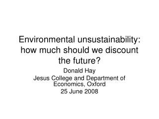 Environmental unsustainability: how much should we discount the future?