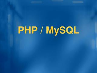 PHP / MySQL