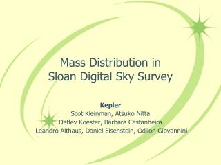 Mass Distribution in  Sloan Digital Sky Survey