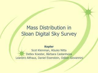 Mass Distribution in  Sloan Digital Sky Survey