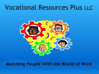Vocational Resources Plus  LLC
