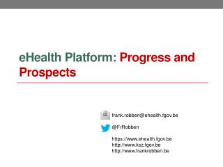 eHealth Platform:  Progress and Prospects