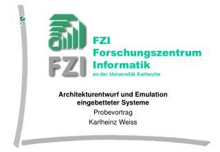 FZI  Forschungszentrum Informatik an der Universität Karlsruhe