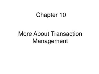 More About Transaction Management