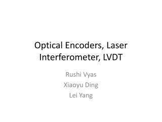 Optical Encoders, Laser Interferometer, LVDT