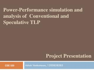 Power-Performance simulation and analysis of  Conventional and Speculative TLP