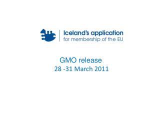 GMO release   28 -31 March 2011