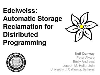 Edelweiss: Automatic Storage Reclamation for Distributed Programming