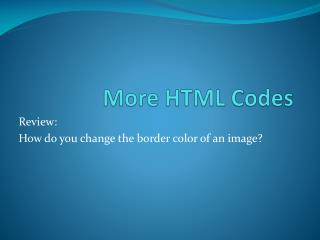More HTML Codes